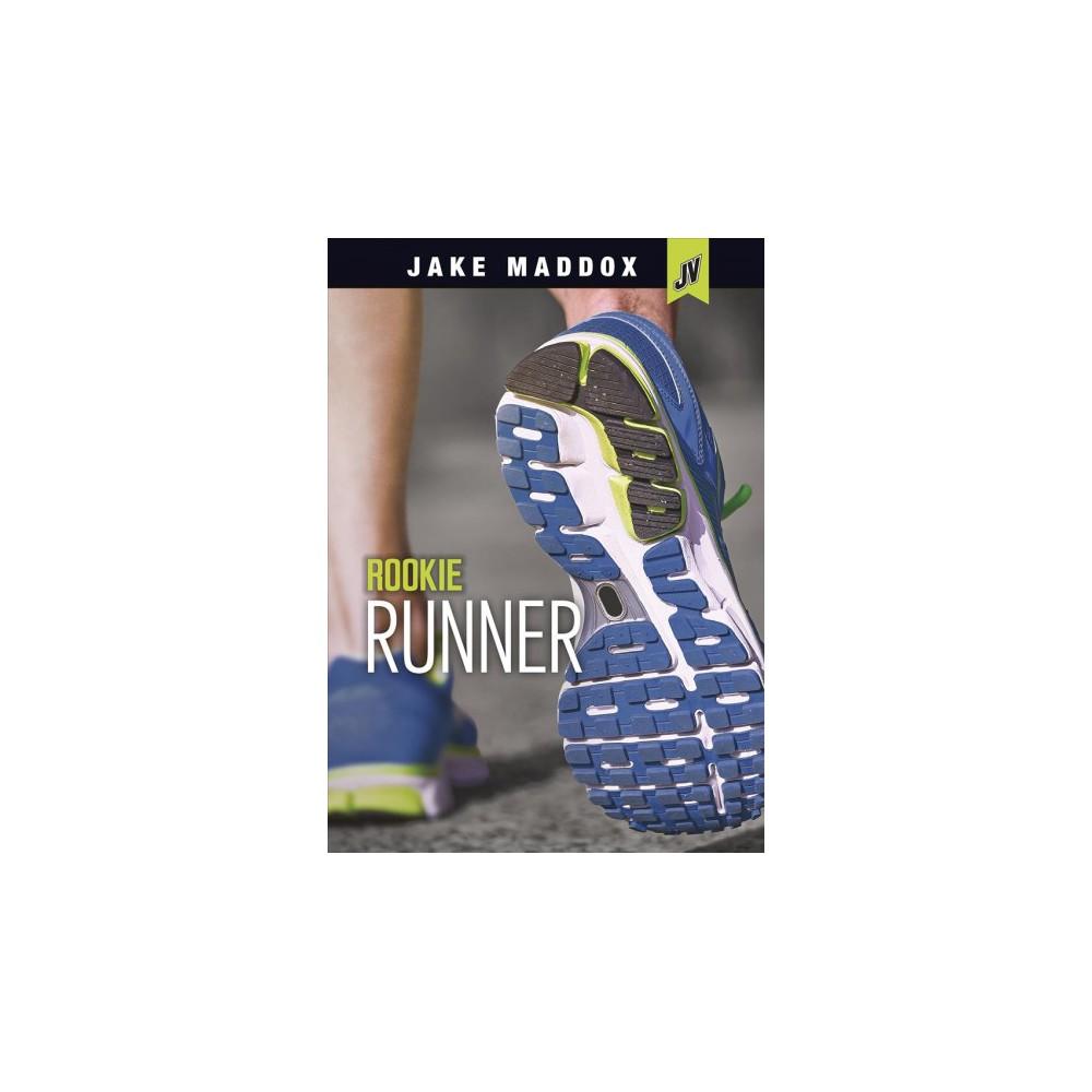 Rookie Runner - (Jake Maddox JV) (Paperback)