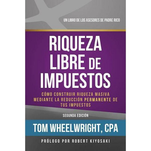Riqueza Libre de Impustos - 2 Edition by  Tom Wheelwright (Paperback) - image 1 of 1
