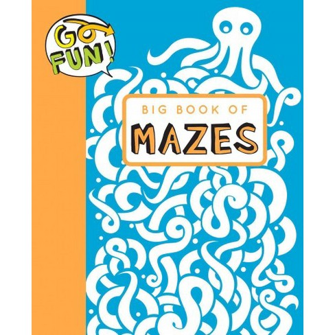 Go Fun! Big Book of Mazes - by  Andrews McMeel Publishing (Paperback) - image 1 of 1