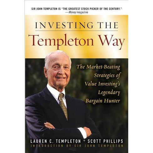 Investing the Templeton Way: The Market-Beating Strategies of Value Investing's Legendary Bargain Hunter - image 1 of 1
