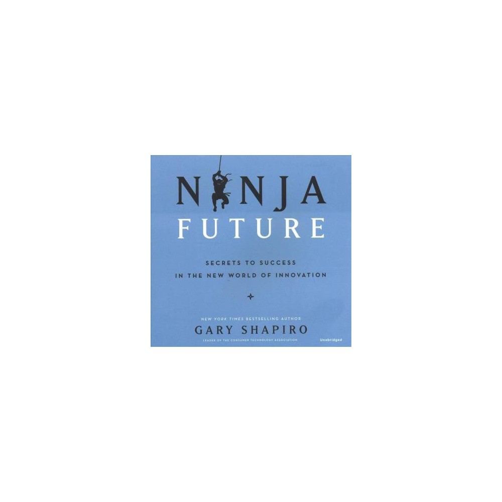 Ninja Future : Secrets to Success in the New World of Innovation: Library Edition - Unabridged Building on the message of his New York Times bestselling Ninja Innovation, Gary Shapiro, the Ceo of the Consumer Technology Association, casts his eye toward the future, charting how the innovative technologies of today will transform not only the way business is done but society itself-and how we can use them to remain competitive in a rapidly evolving world. In Ninja Future, Gary Shapiro explains how to understand the evolving technological landscape, both breakthroughs currently happening and those that are coming. Longtime economic mainstays from cash to traditional cars are on the way out, he makes clear. They will be eclipsed by a diversity of  new  products consumers actually want. Shapiro uses case studies to identify companies and countries that are addressing today's challenges particularly well-and draws lessons from those who have stumbled. Drawing on the insights he has gleaned as a martial arts black belt, he shows how businesses can only thrive in today's turbulent environment by adopting the mindset of  ninjas -they must be able to adapt to change-to capitalize on positive opportunities or overcoming challenging obstacles-at lightning speed.