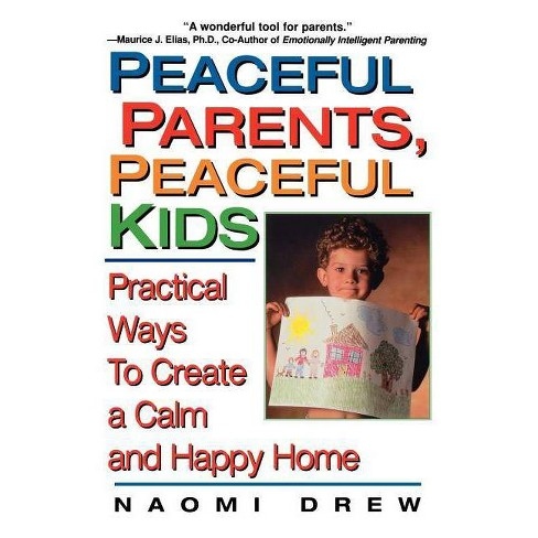 Peaceful Parents, Peaceful Kids - by  Naomi Drew (Paperback) - image 1 of 1