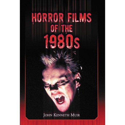 Horror Films of the 1980s - by  John Kenneth Muir (Paperback) - image 1 of 1