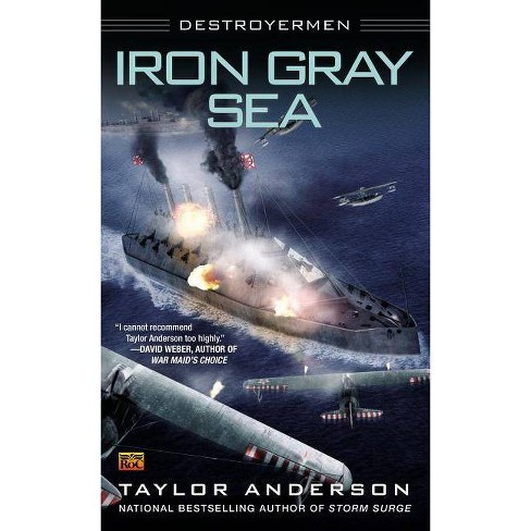 Iron Gray Sea - (Destroyermen) by  Taylor Anderson (Paperback) - image 1 of 1