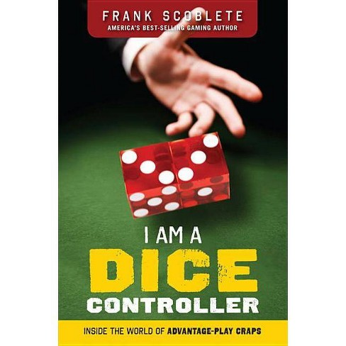 I Am a Dice Controller - by  Frank Scoblete (Paperback) - image 1 of 1