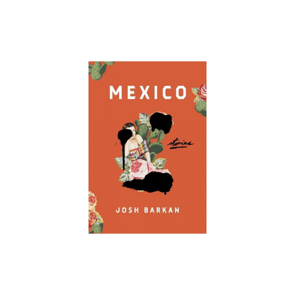 Mexico : Stories (Hardcover) (Josh Barkan)