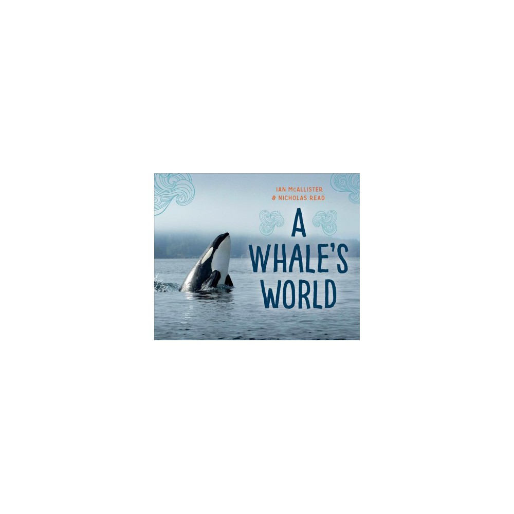 Whale's World - (My Great Bear Rainforest) by Nicholas Read (School And Library)