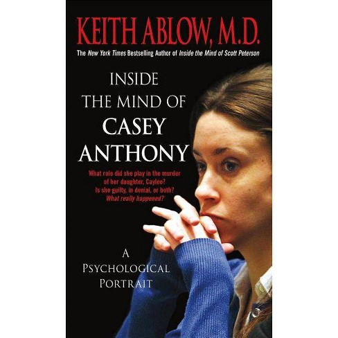 Inside the Mind of Casey Anthony - by  Keith Russell Ablow (Paperback) - image 1 of 1