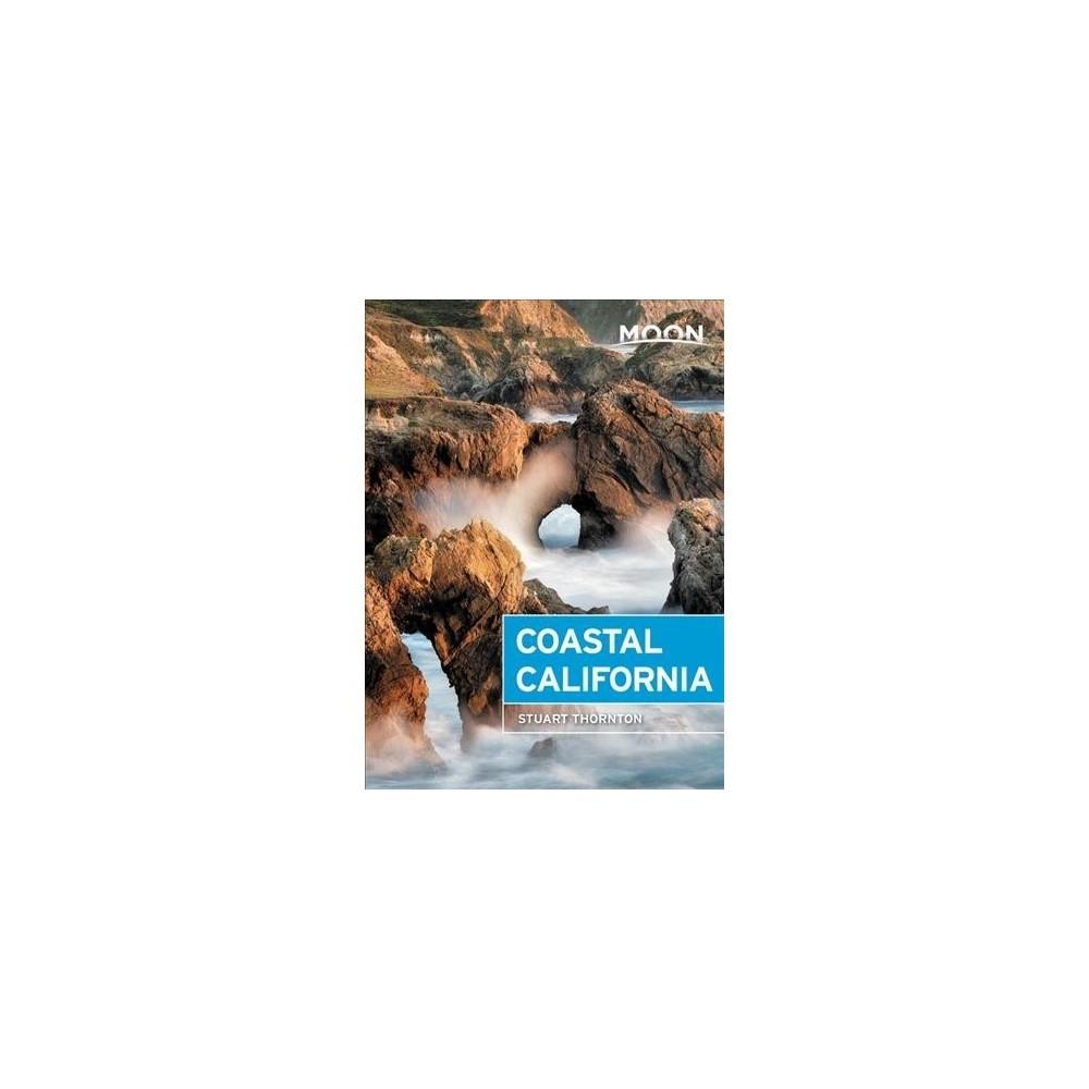 Moon Coastal California - 6 (Moon Coastal California) by Stuart Thornton (Paperback)