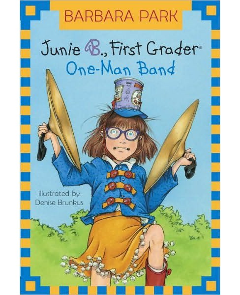 One-man Band ( Junie B., First Grader) (Reprint) (Paperback) by Barbara Park - image 1 of 1