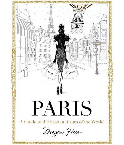 Paris Through A Fashion Eye Hardcover Megan Hess Target