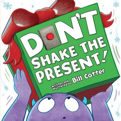 Don't Shake the Present! - by  Bill Cotter (Board_book) - image 1 of 1