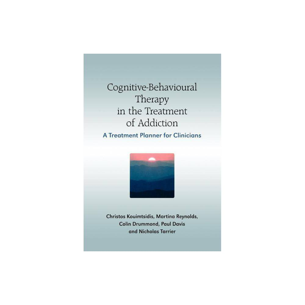Cognitive Behavioural Therapy In The Treatment Of Addiction Paperback