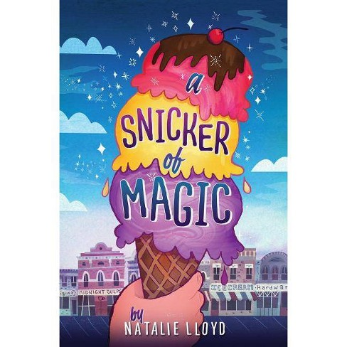 A Snicker of Magic - by  Natalie Lloyd (Hardcover) - image 1 of 1