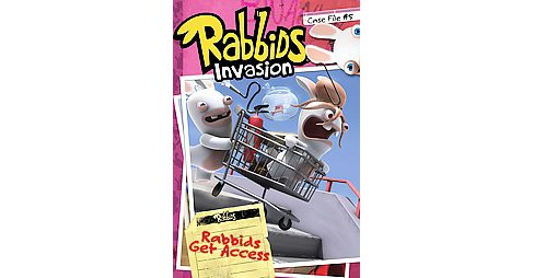 Rabbids Get Access ( Rabbids Invasion Case File) (Hardcover) - image 1 of 1