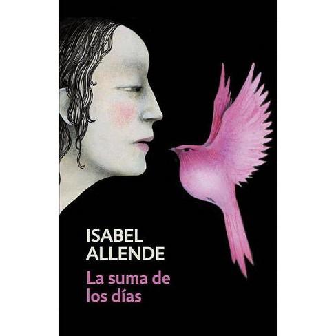 La Suma de Los Días - by  Isabel Allende (Paperback) - image 1 of 1