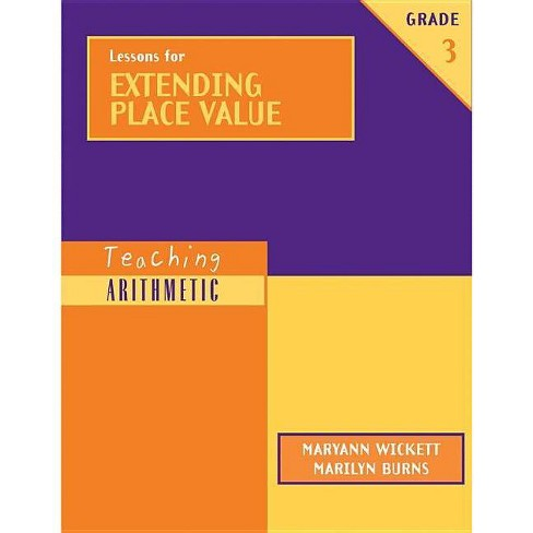 Lessons for Extending Place Value, Grade 3 - (Teaching Arithmetic) by  Maryann Wickett & Marilyn Burns - image 1 of 1