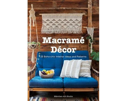 Macramé Décor : 25 Boho-Chic Patterns and Project Ideas -  (Hardcover) - image 1 of 1