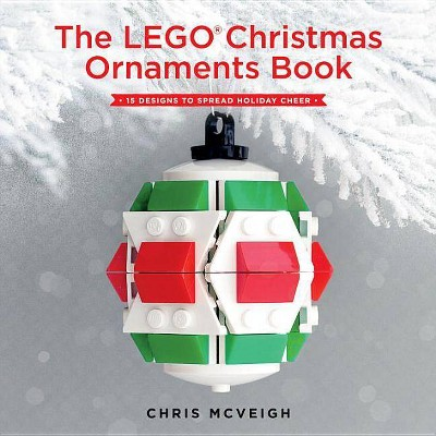 The Lego Christmas Ornaments Book - by  Chris McVeigh (Paperback)