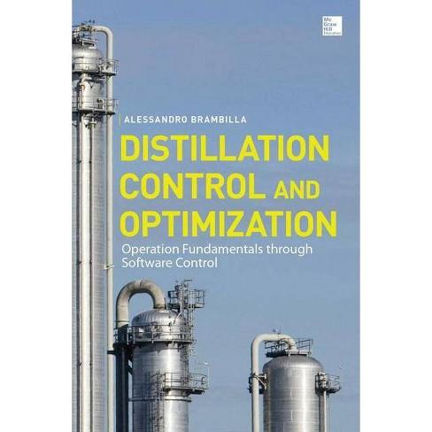 Distillation Control & Optimization: Operation Fundamentals Through Software Control - (Hardcover) - image 1 of 1