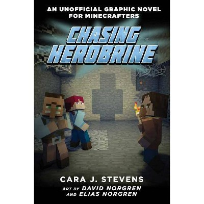 Chasing Herobrine - (Unofficial Graphic Novel for Minecrafters) by Cara J  Stevens (Paperback)