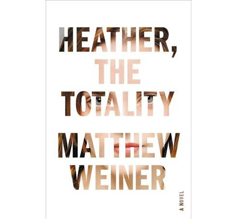 Heather, the Totality -  Reprint by Matthew Weiner (Paperback) - image 1 of 1