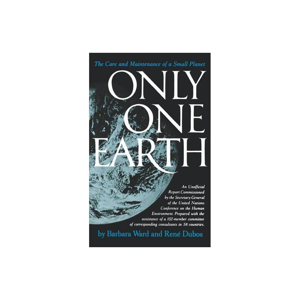 Only One Earth By Barbara Ward Jackson Ren Dubos Paperback