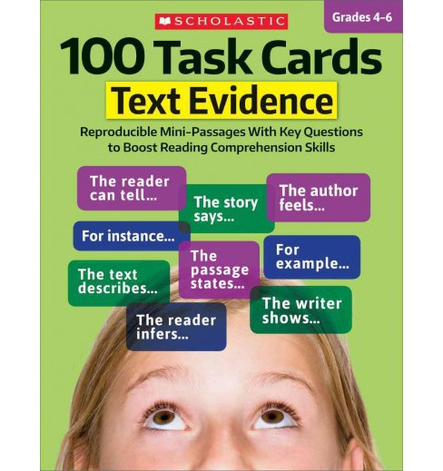 100 Task Cards, Grades 4-6 : Text Evidence: Reproducible Mini-Passages With Key Questions to Boost - image 1 of 1
