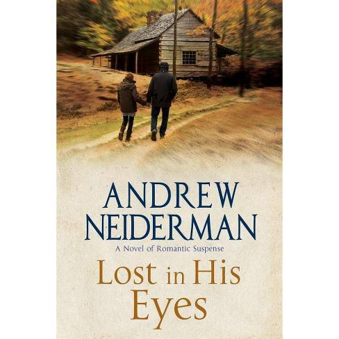 Lost in His Eyes - by  Andrew Neiderman (Hardcover) - image 1 of 1