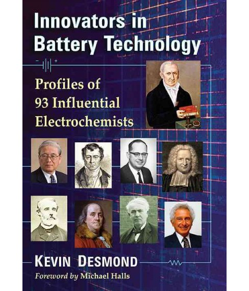 Innovators in Battery Technology : Profiles of 93 Influential Electrochemists (Paperback) (Kevin - image 1 of 1