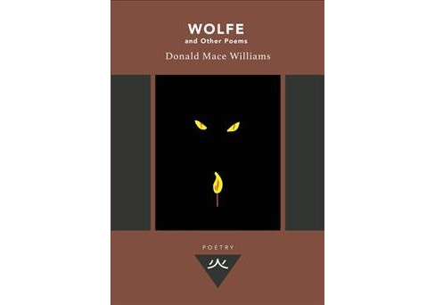Wolfe and Other Poems -  by Donald MacE Williams (Paperback) - image 1 of 1