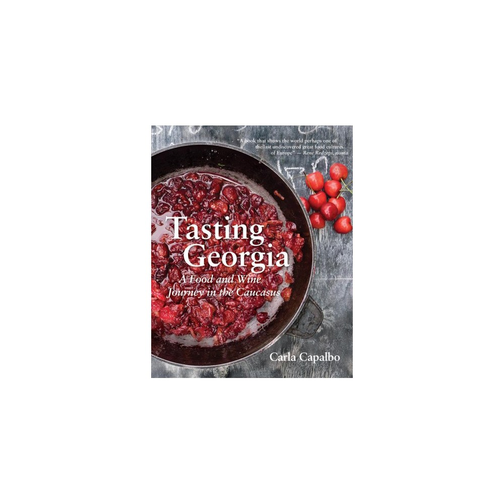 Tasting Georgia : A Food and Wine Journey in the Caucasus (Hardcover) (Carla Capalbo) Tasting Georgia : A Food and Wine Journey in the Caucasus (Hardcover) (Carla Capalbo)