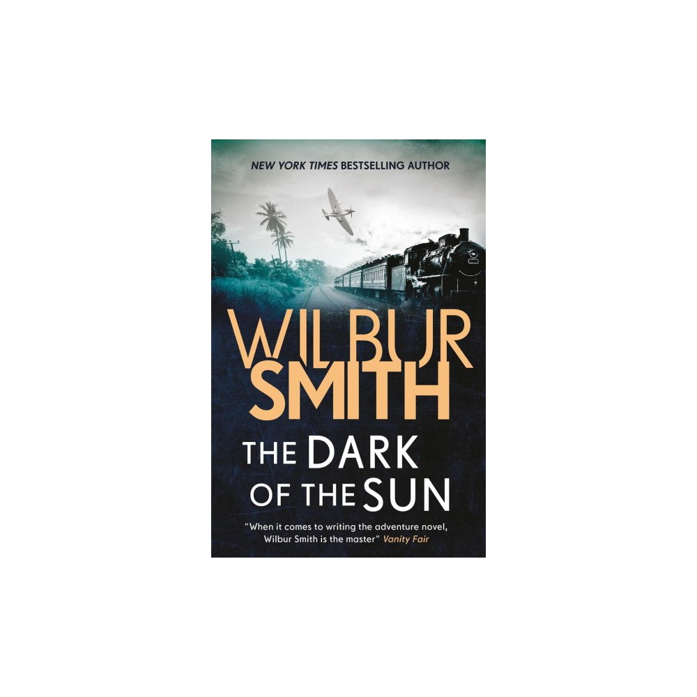 Dark of the Sun - by Wilbur A. Smith (Paperback)
