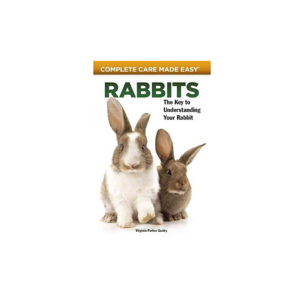Rabbits : The Key to Understanding Your Rabbit (Paperback) (Virginia Parker Guidry)