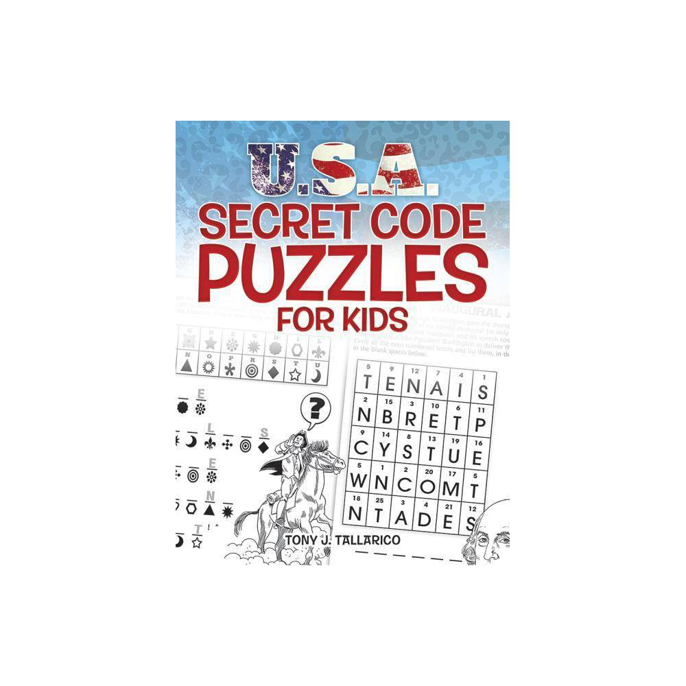 U S A Secret Code Puzzles For Kids Dover Children S Activity Books By Tony J Tallarico Paperback