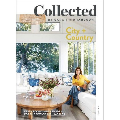 Collected: City + Country, Volume No 1 - by  Sarah Richardson (Paperback) - image 1 of 1