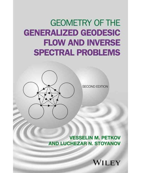 Geometry of the Generalized Geodesic Flow and Inverse Spectral Problems (Hardcover) (Vesselin M. Petkov - image 1 of 1