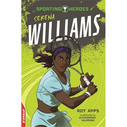 Edge: Sporting Heroes: Serena Williams - (Edge - Sporting Heroes) by  Roy Apps (Hardcover) - image 1 of 1