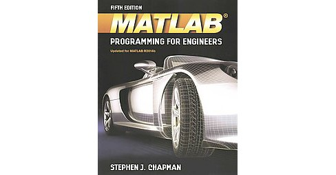 MATLAB Programming for Engineers (Paperback) (Stephen J. Chapman) - image 1 of 1