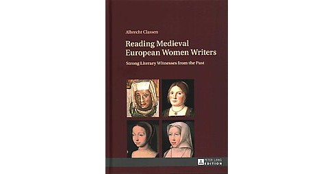 Reading Medieval European Women Writers : Strong Literary Witnesses from the Past (Hardcover) (Albrecht - image 1 of 1