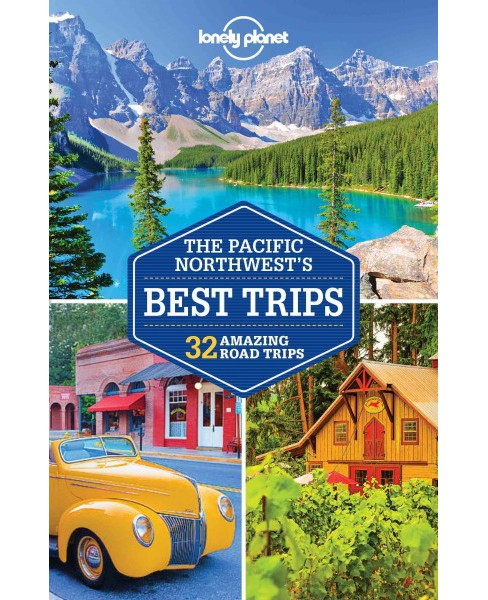 Lonely Planet Road Trips the Pacific Northwest's Best Trips : 32 Amazing Road Trips (Paperback) (Becky - image 1 of 1