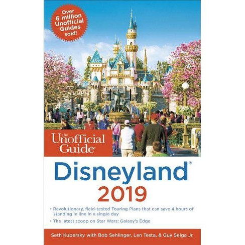 Unofficial Guide to Disneyland 2019 - (Unofficial Guides) by Seth Kubersky  & Bob Sehlinger (Paperback)