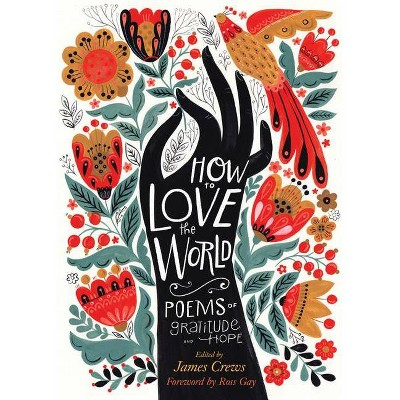 How to Love the World - by James Crews (Paperback)