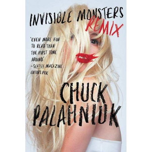 Invisible Monsters Remix - by  Chuck Palahniuk (Paperback) - image 1 of 1