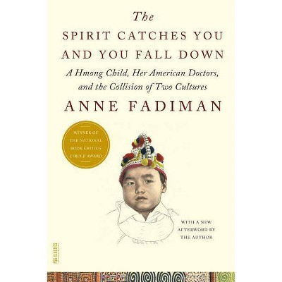 The Spirit Catches You and You Fall Down - (FSG Classics) by  Anne Fadiman (Paperback)