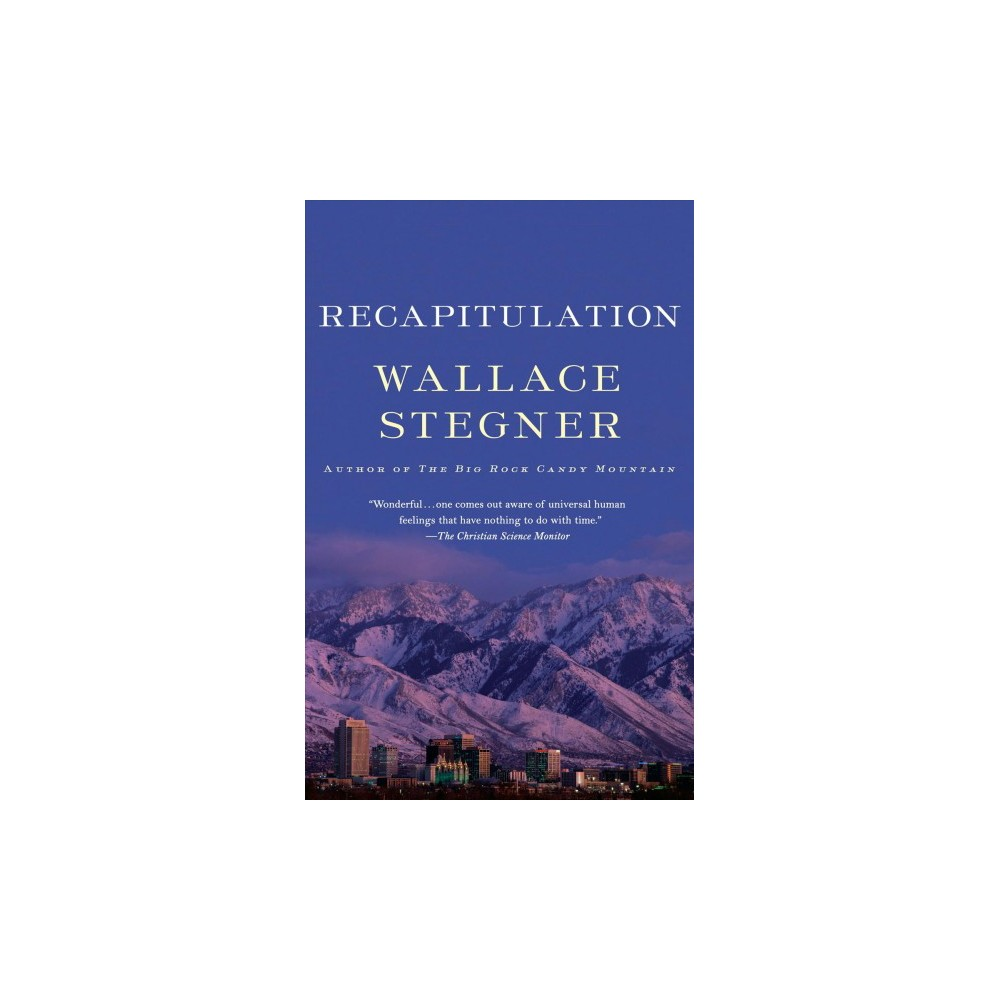 Recapitulation (Reprint) (Paperback) (Wallace Earle Stegner)