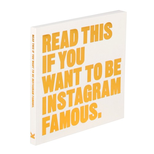 Read This If You Want to Be Instagram Famous - (Paperback)