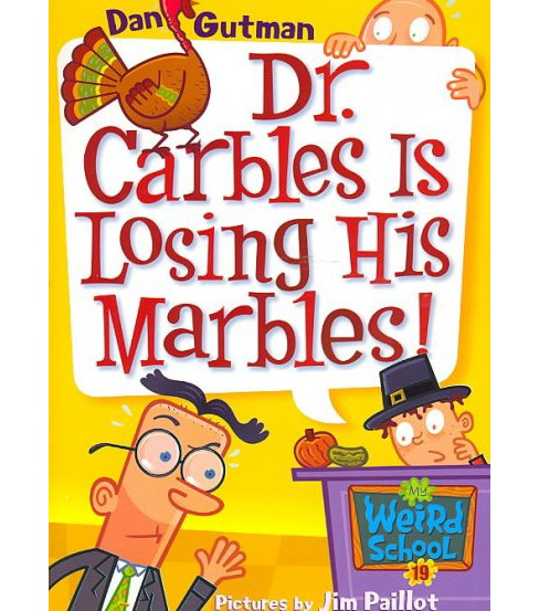 Dr. Carbles Is Losing His Marbles! (Paperback) (Dan Gutman) - image 1 of 1