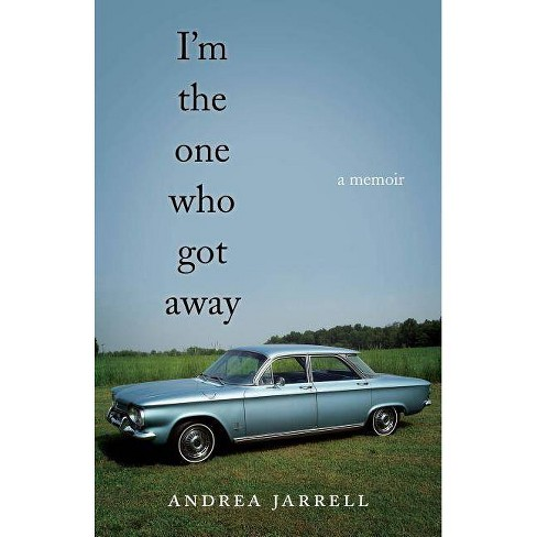 I'm the One Who Got Away - by  Andrea Jarrell (Paperback) - image 1 of 1