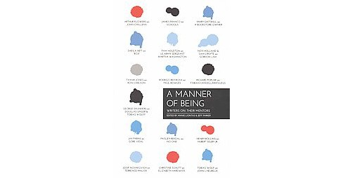 Manner of Being : Writers on Their Mentors (Paperback) - image 1 of 1